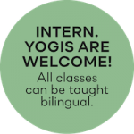 International Yogis are welcome! All yoga classes can be taught bilingual.